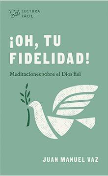 Oh tu fidelidad (rustica blanda) [Libro Bolsillo]