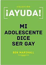 Ayuda Mi adolescente dice ser gay (rustica blanda) [libro de bolsillo]