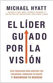 El lider guiado por la vision (rustica blanda) [Libro]