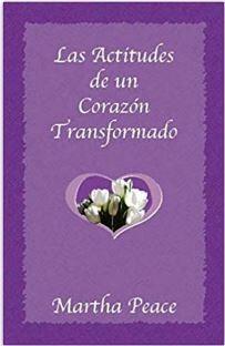 Las actitudes de un corazón transformado (rustica blanda) [Libro]