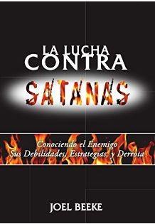 La lucha contra Satanás (rustica blanda) [Libro]
