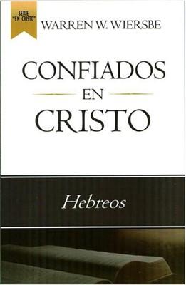 Confiados en Cristo (Rustica Blanda) [Libro]