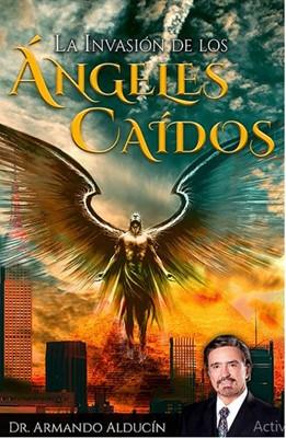 Invasión De Los Ángeles Caídos (Rústico) [Libro]