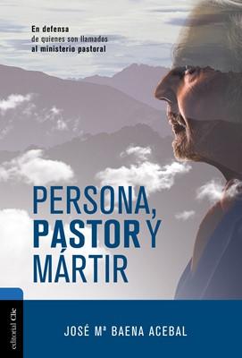 Persona, pastor y mártir (Rustica ) [Libro]