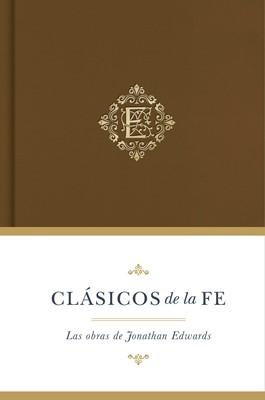 Clásicos de la fe: Jonathan Edwards (Tapa Dura) [Libro]
