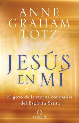 Jesús en mí (Flexible Rústica) [Libro]