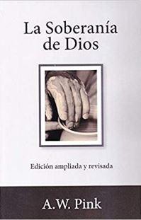 La Soberanía de Dios (Rustica Blanda) [Libro]