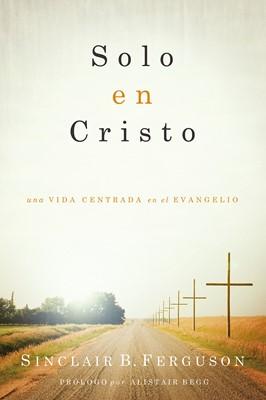 Solo en Cristo (Rústica) [Libro]