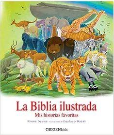 La Biblia ilustrada (Rustica tapa dura) [Biblias para Niñ@s]