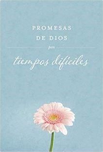 Promesas de Dios para tiempos difíciles (rustica blanda) [Libro]