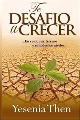 Te Desafío a Crecer (Rústica) [Libro]