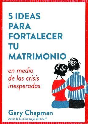 5 ideas para fortalecer el matrimonio (Rústica) [Libro]