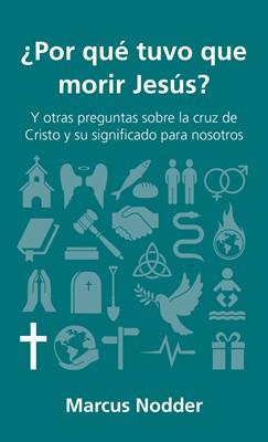 ¿Por qué tuvo que morir Jesús? (Rústica) [Libro Bolsillo]