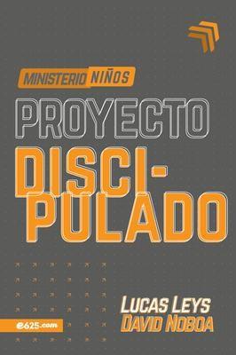 Proyecto Discipulado - Ministerio de Niños (Rústica) [Libro]