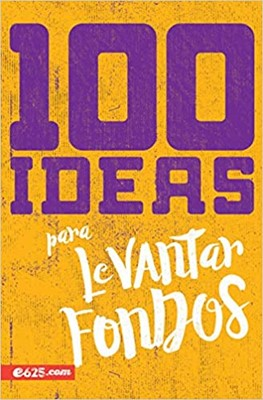 100 Ideas para Levantar Fondos (Rústica) [Libro]