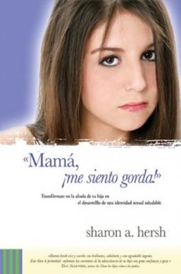 Mama me siento Gorda (Rústica)