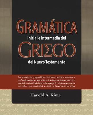 Gramática Inicial e Intermedia Del Griego Del Nuevo Testamento (Rustica) [Libro]