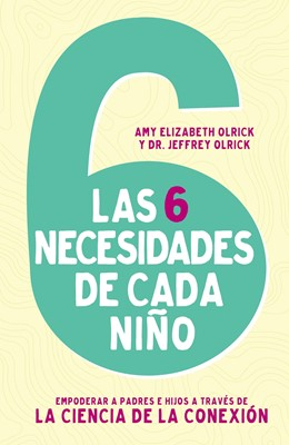 Las 6 necesidades de cada Niño (Rustica) [Libro]