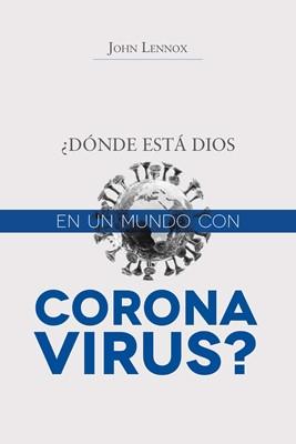 Donde esta Dios con un mundo de Coronavirus (Rustica) [Libro]