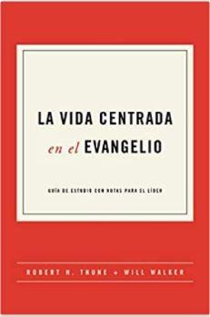 Vida Centrada en el Evangelio (Rustica) [Libro]