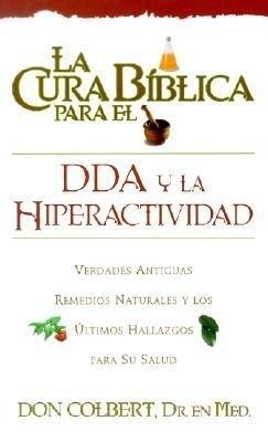 CURA BIBLICA DDA Y LA HIPERACTIVIDAD (Rústica) [Libro]