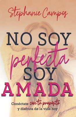 No soy Perfecta, soy Amada (Rústica) [Libro]