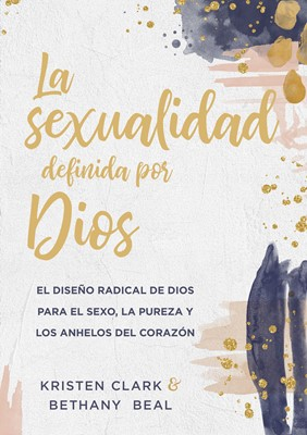 La Sexualidad Definida por Dios (Rústica) [Libro]