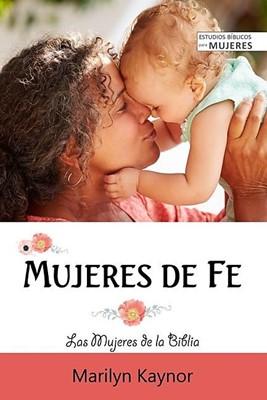 Mujeres de Fe (Rústica) [Libro]