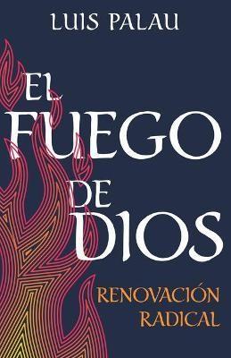 El Fuego de Dios (Rústica) [Libro]