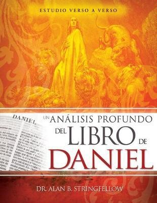 Un Análisis Profundo del Libro de Daniel (Rústica) [Libro]