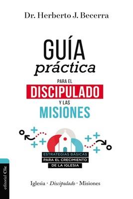 Guía Práctica para el Discipulado y las Misiones (Rústica) [Libro]