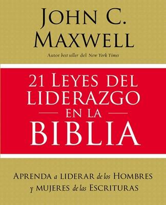 21 Leyes del Liderazgo en la Biblia (Rústica) [Libro]