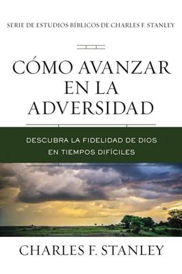 Cómo Avanzar en la Adversidad (Rústica) [Libro]