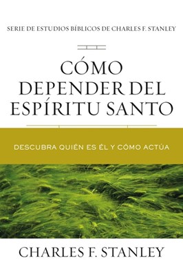 Cómo Depender del Espíritu Santo (Rústica) [Libro]