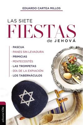 Las Siete Fiestas de Jehová (Rústica) [Libro]