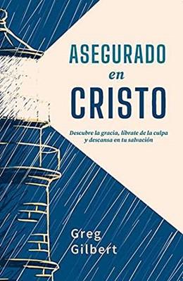 Asegurado en Cristo (Rústica) [Libro]