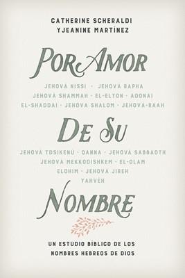 Por Amor de Su Nombre (Rústica) [Libro]