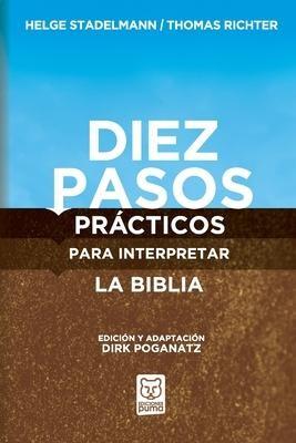 Diez Pasos Prácticos para Interpretar la Biblia (Rústica) [Libro]