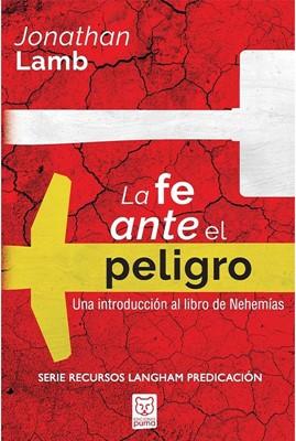 La Fe ante el Peligro (Rústica) [Libro]