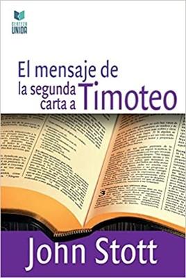 El Mensaje de la Segunda Carta a Timoteo (Rústica) [Libro]