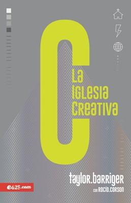 La Iglesia Creativa (Rústica) [Libro]