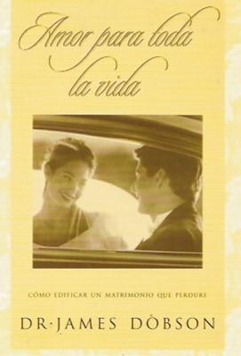Amor Para Toda La Vida (rústica) [Libro]