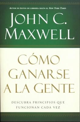 COMO GANARSE A LA GENTE [Libro]