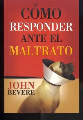 COMO RESPONDER ANTE EL MALTRATO [Libro]