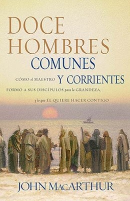 Doce Hombres Comunes Y Corrientes [Libro]