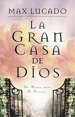 La Gran Casa de Dios (Rústica) [Libro]