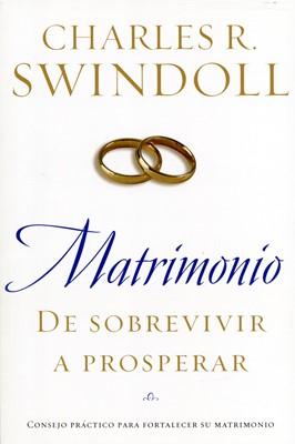 Matrimonio: De sobrevivir a prosperar [Libro]