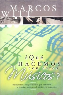 QUE HACEMOS CON ESTOS MUSICOS [Libro]