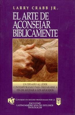 El Arte De Aconsejar Biblicamente (Rústica) [Libro]