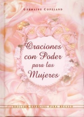 ORACIONES CON PODER MUJERES ED REGALO (Hardcover) [Libro]